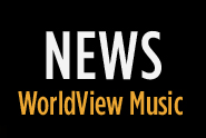 News: WorldView Music